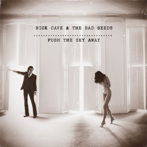 nick-cave-bad-seeds-push-the-sky-away